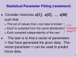 statistical parameter fitting restement