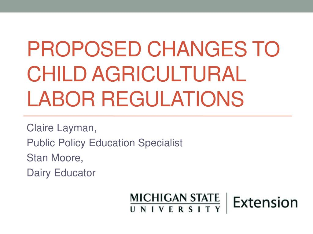 proposed changes to child agricultural labor regulations l.