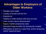 advantages to employers of older workers