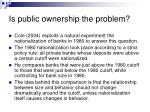 is public ownership the problem26