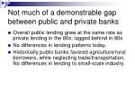 not much of a demonstrable gap between public and private banks