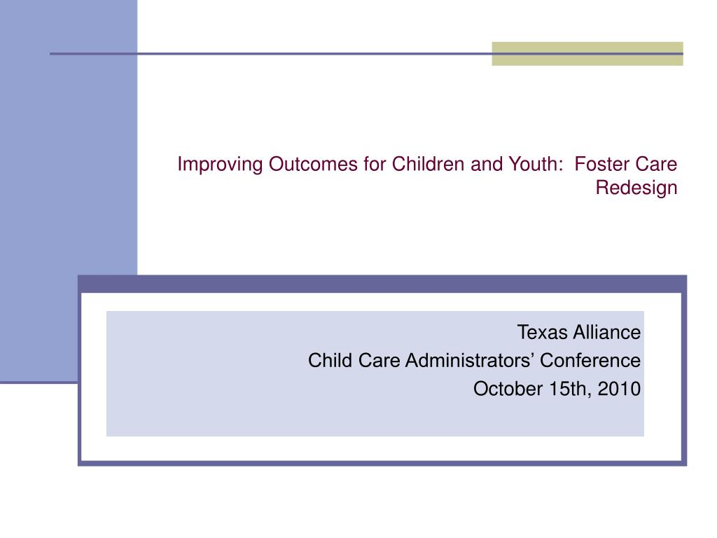 improving outcomes for children and youth foster care redesign l.