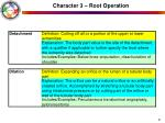character 3 root operation21