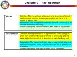 character 3 root operation33