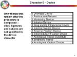 character 6 device