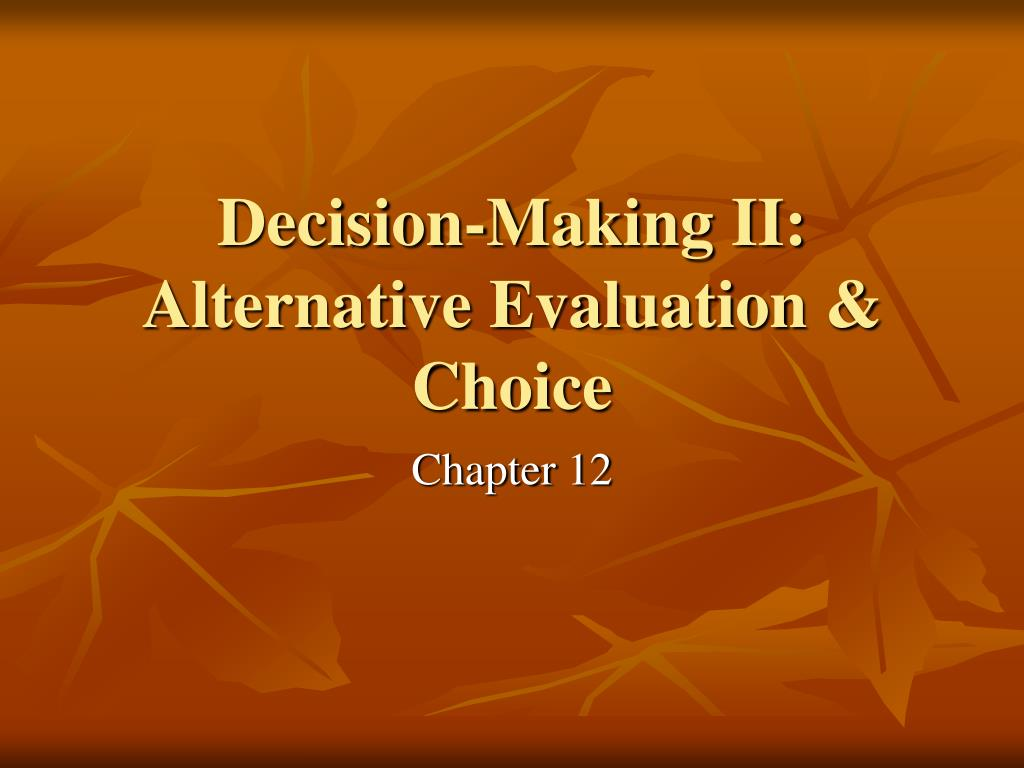 decision making ii alternative evaluation choice l.