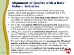 alignment of quality with a rate reform initiative