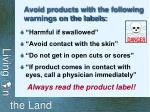 avoid products with the following warnings on the labels