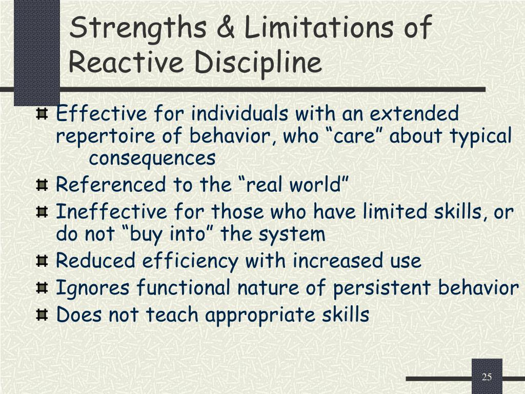 Strengths & Limitations of Reactive Discipline