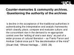 counter memories community archives questioning the authority of the archives