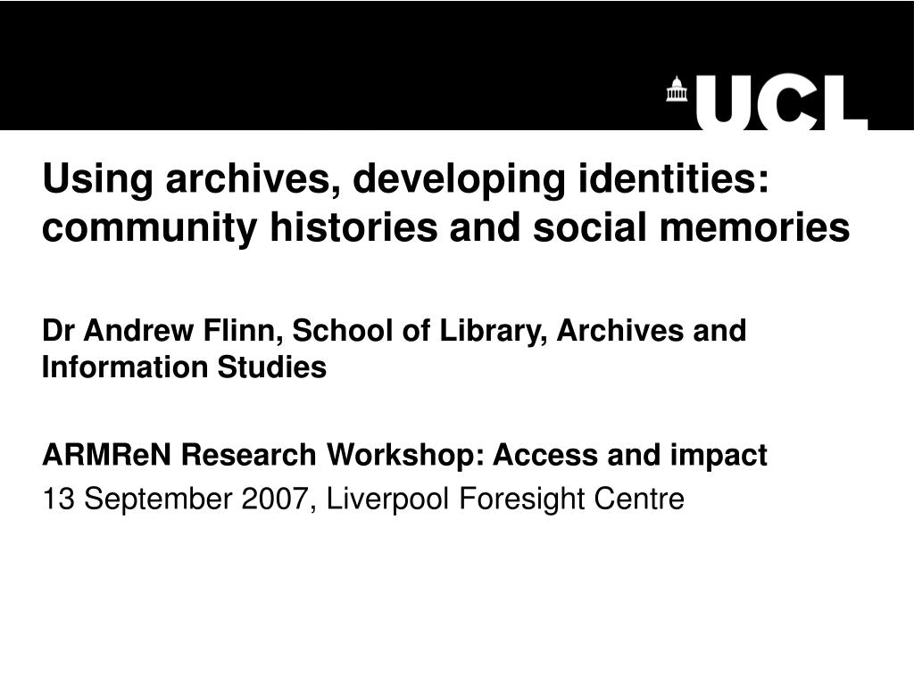using archives developing identities community histories and social memories l.
