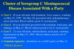 cluster of serogroup c meningococcal disease associated with a party