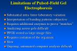 limitations of pulsed field gel electrophoresis