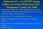 outbreak of e coli o157 h7 among children a ssociated with farm visits montgomery county pa 2000