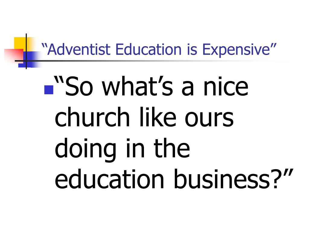 """""""Adventist Education is Expensive"""""""