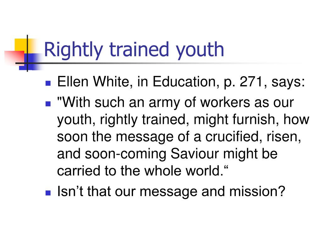 Rightly trained youth