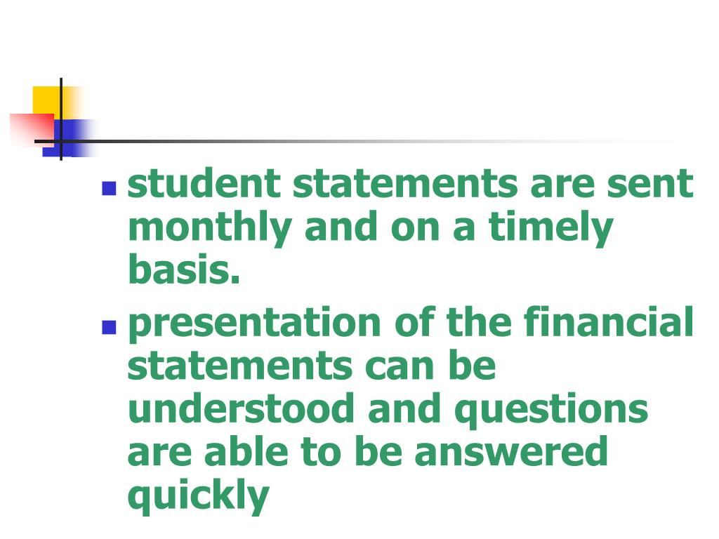 student statements are sent monthly and on a timely basis.
