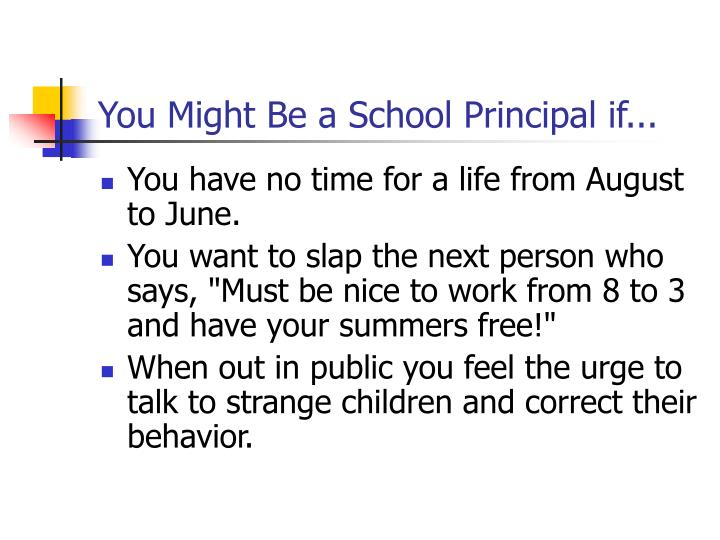 You might be a school principal if