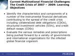 current multinational financial challenges the credit crisis of 2007 2009 learning objectives3