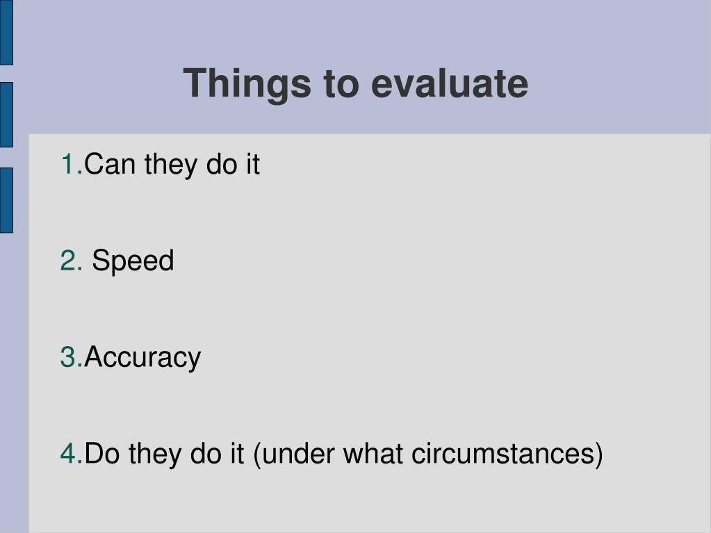 Things to evaluate