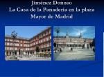 jim nez donoso la casa de la panader a en la plaza mayor de madrid
