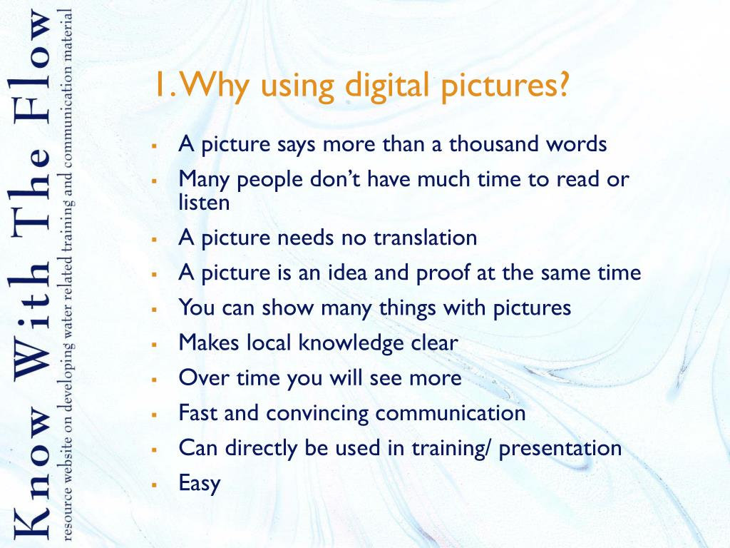 1. Why using digital pictures?