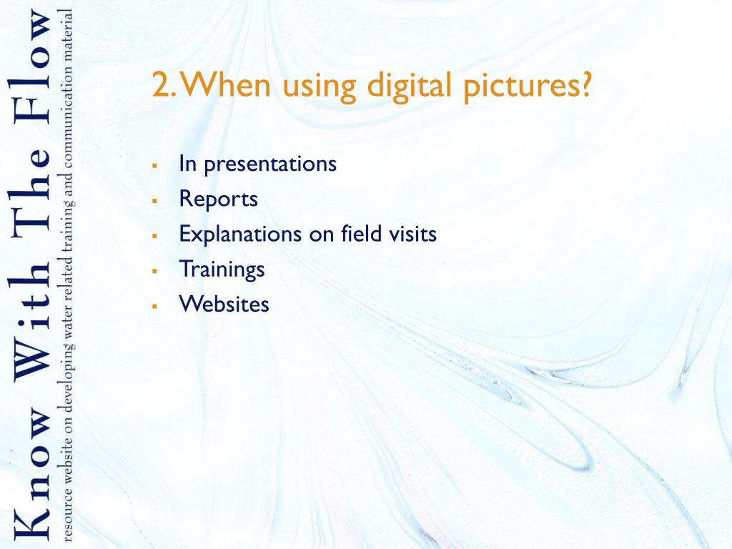 2. When using digital pictures?