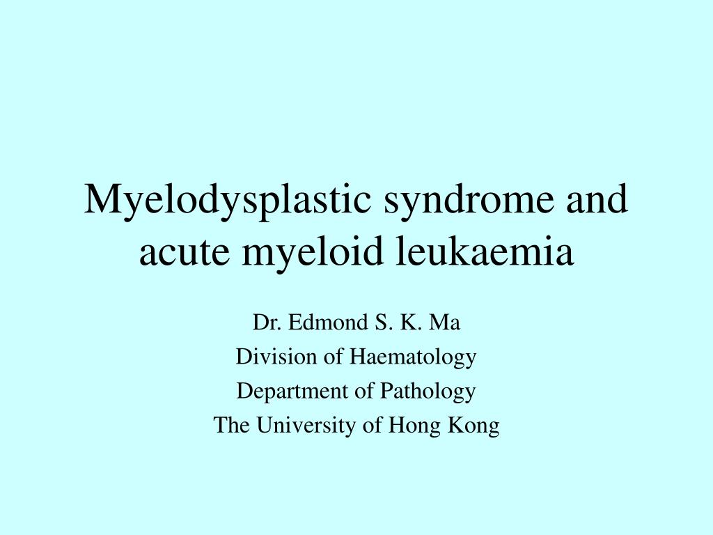 myelodysplastic syndrome and acute myeloid leukaemia l.