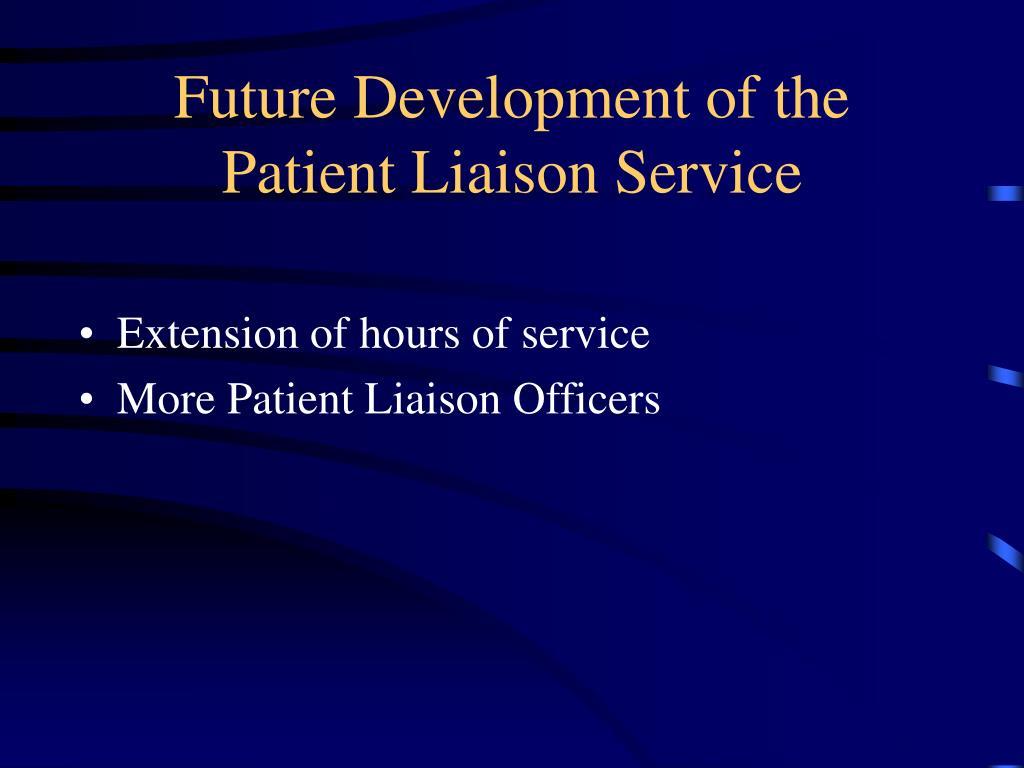 Future Development of the Patient Liaison Service