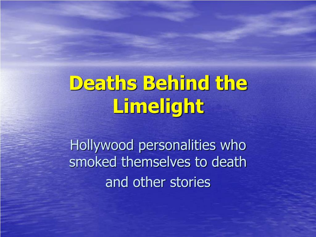 deaths behind the limelight l.