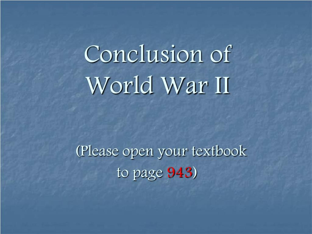 conclusion of world war ii please open your textbook to page 943 l.