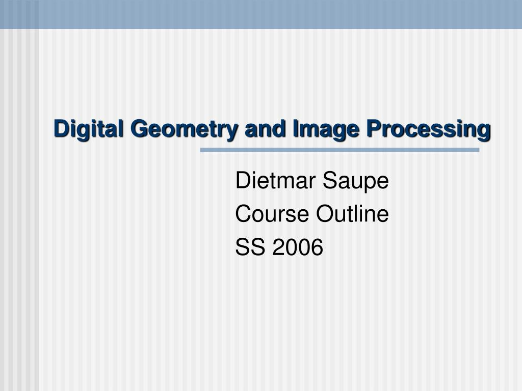 digital geometry and image processing l.