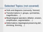 selected topics not covered