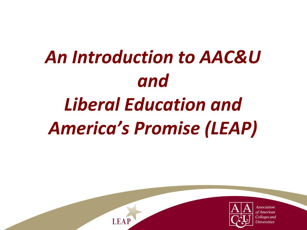 an introduction to aac u and liberal education and america s promise leap l.