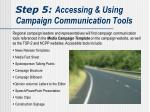 step 5 accessing using campaign communication tools
