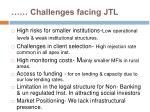challenges facing jtl