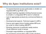why do apex institutions exist