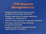 tpm requires management to