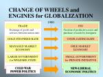 change of wheels and engines for globalization