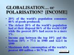 globalisation or polarisation income
