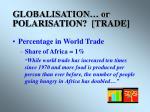 globalisation or polarisation trade