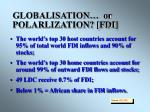 globalisation or polarlization fdi