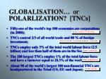 globalisation or polarlization tncs