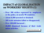 impact of globalisation on workers rights 1
