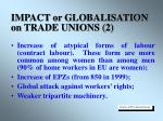 impact or globalisation on trade unions 2