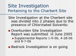 site investigation pertaining to the charbert site