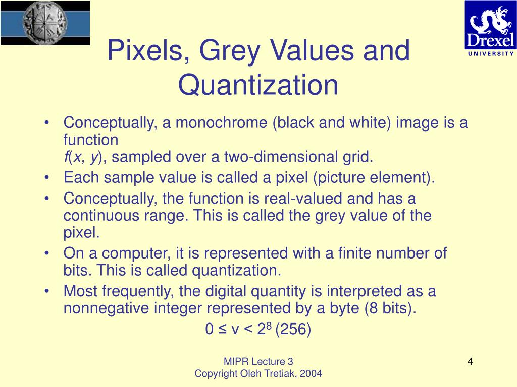 Pixels, Grey Values and Quantization
