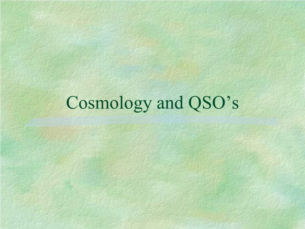 cosmology and qso s l.