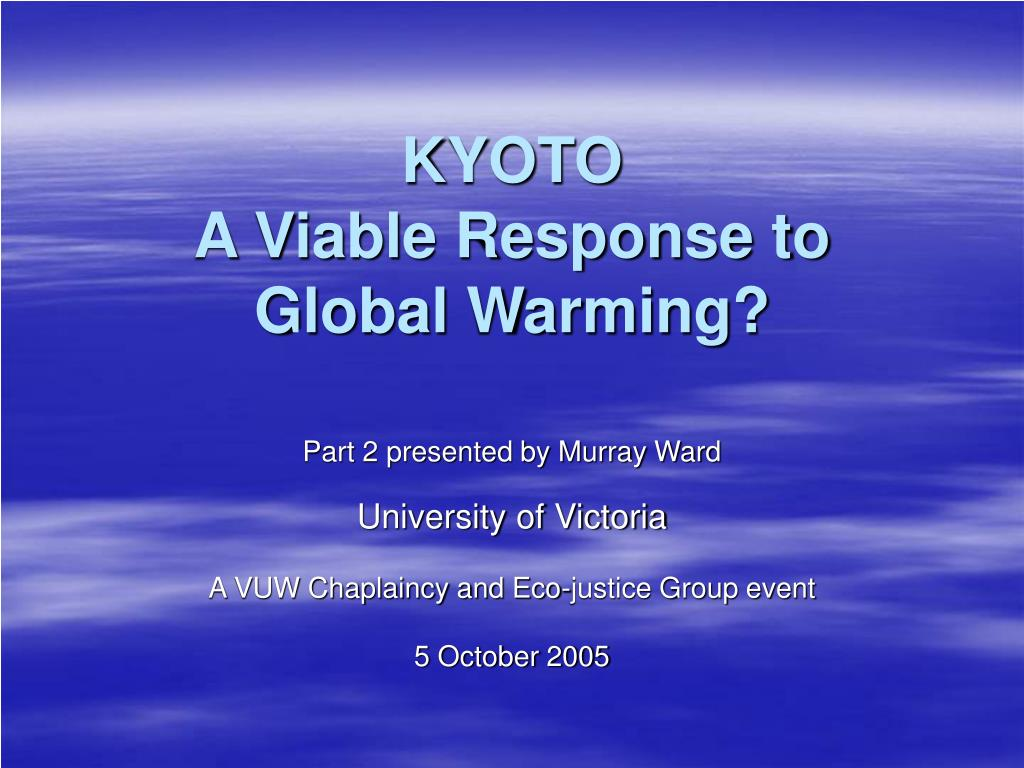 kyoto a viable response to global warming l.