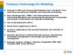 treasury technology for modeling